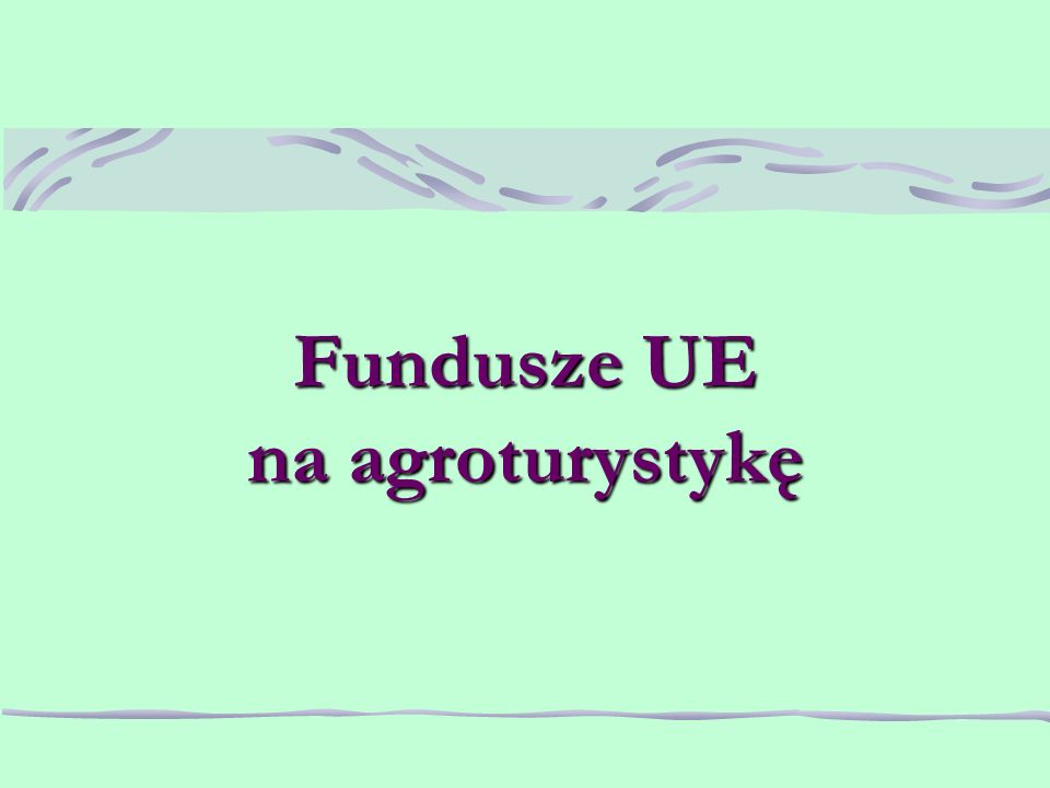 Fundusze UE na agroturystykę