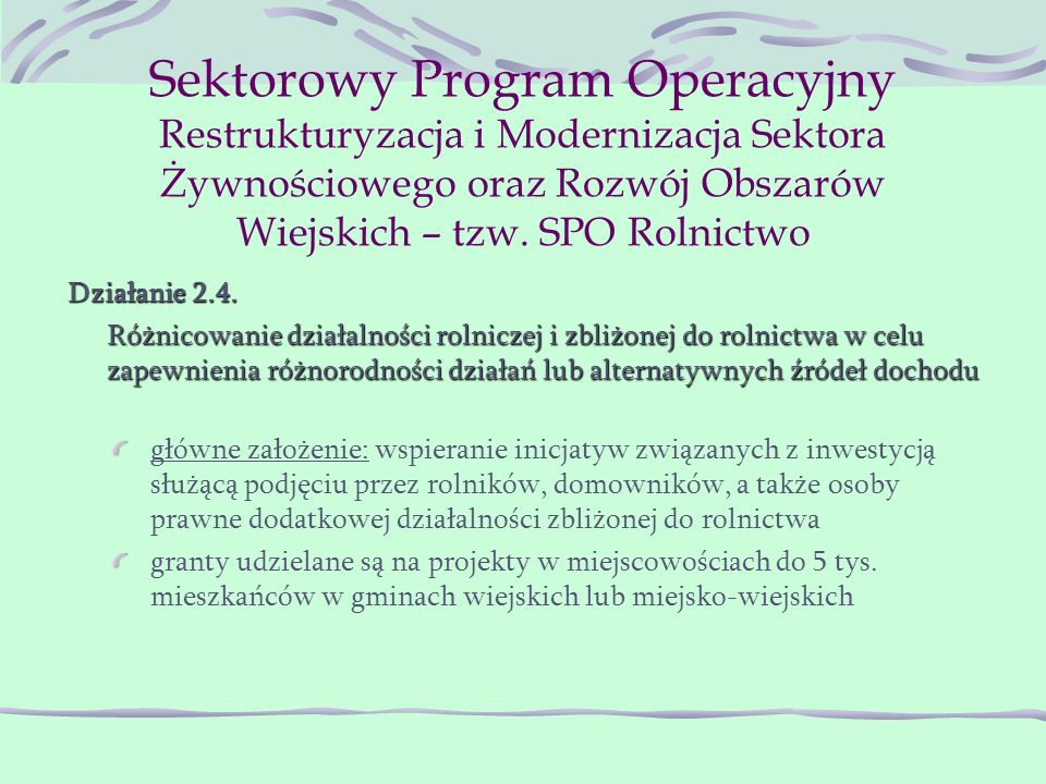 Sektorowy Program Operacyjny Restrukturyzacja i Modernizacja Sektora Żywnościowego oraz Rozwój Obszarów Wiejskich – tzw.