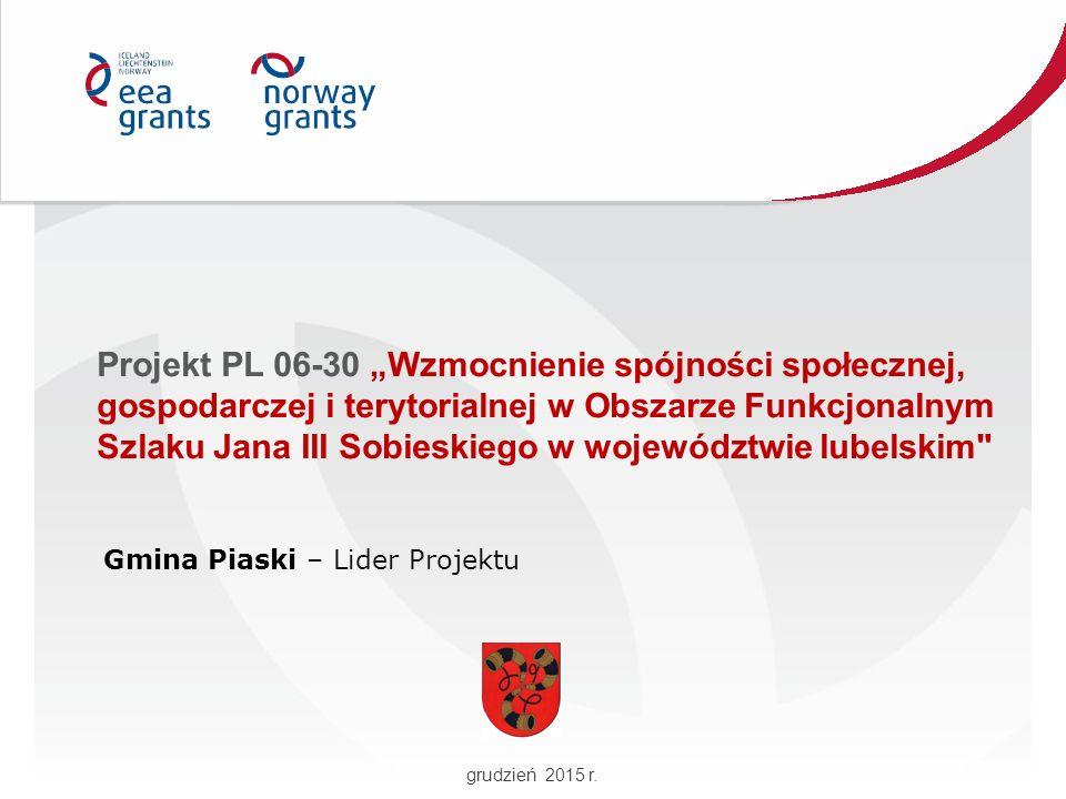 """Projekt PL 06-30 """"Wzmocnienie spójności społecznej, gospodarczej i terytorialnej w Obszarze Funkcjonalnym Szlaku Jana III Sobieskiego w województwie l"""