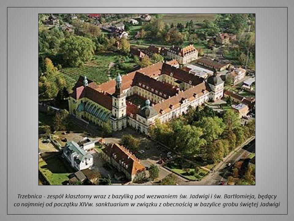 Trzebnickie sanktuarium św.Jadwigi Śląskiej jest najstarszym, obok sanktuarium św.