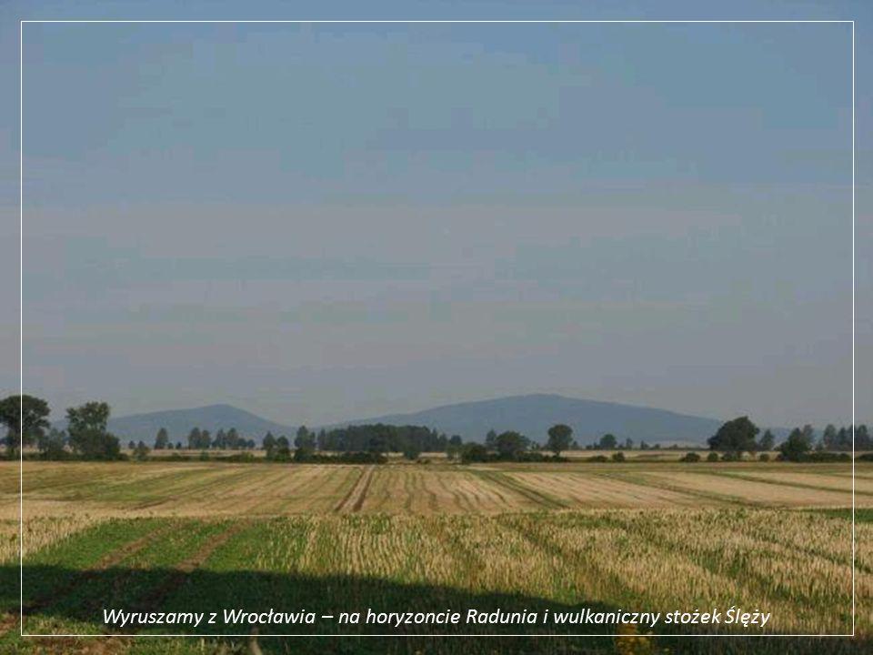 Wyruszamy z Wrocławia – na horyzoncie Radunia i wulkaniczny stożek Ślęży