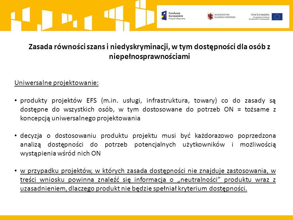 Zasada równości szans i niedyskryminacji, w tym dostępności dla osób z niepełnosprawnościami Uniwersalne projektowanie: produkty projektów EFS (m.in.