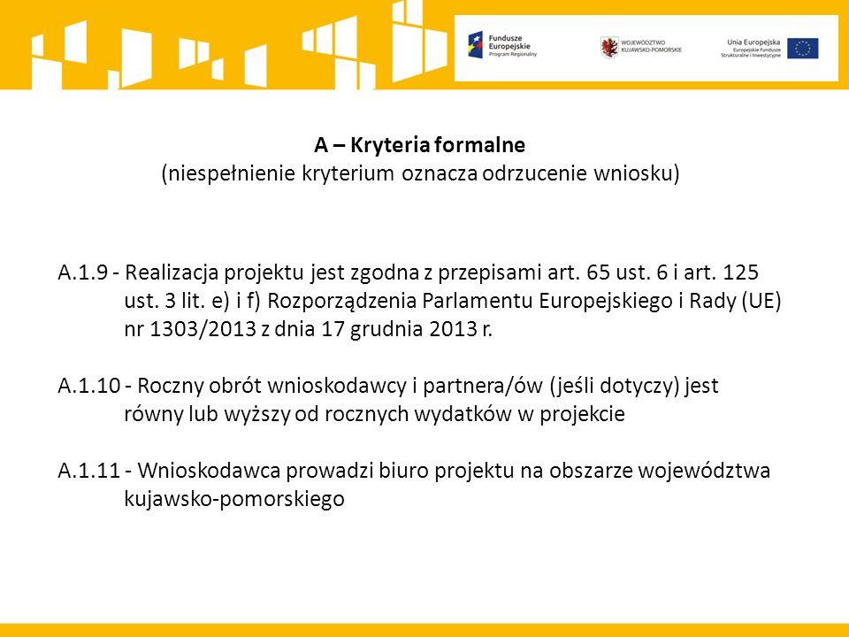 A – Kryteria formalne (niespełnienie kryterium oznacza odrzucenie wniosku) A.1.9 - Realizacja projektu jest zgodna z przepisami art.