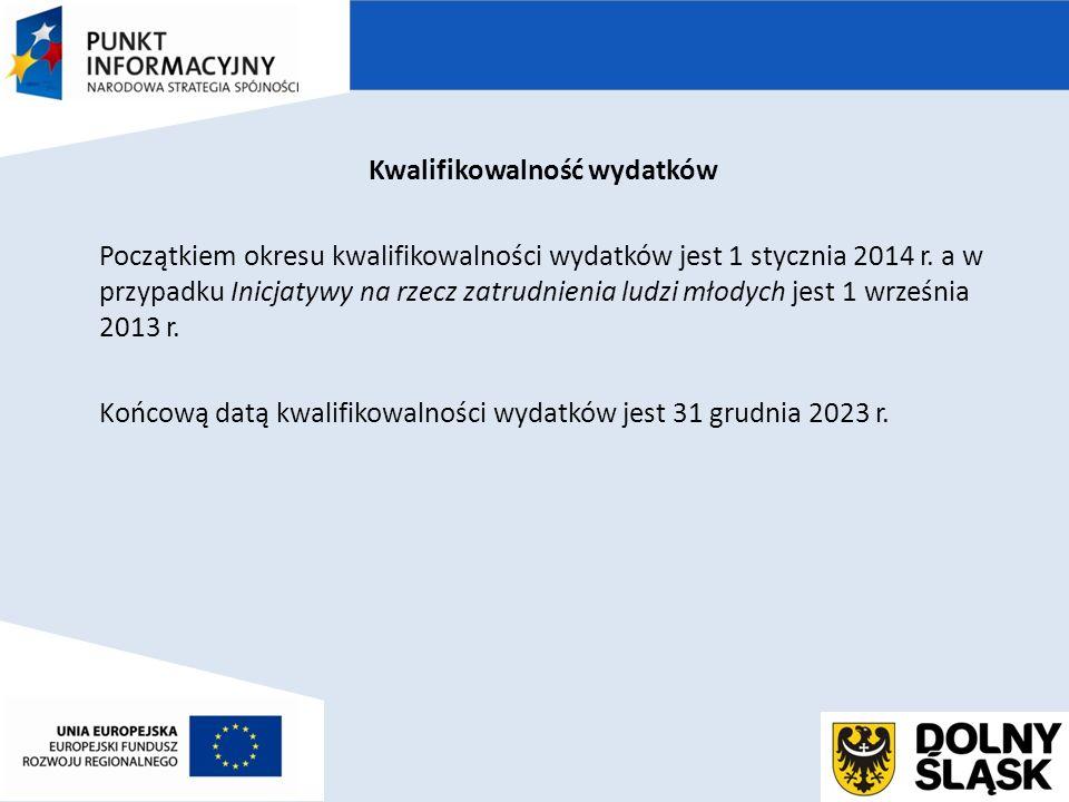 Kwalifikowalność wydatków Początkiem okresu kwalifikowalności wydatków jest 1 stycznia 2014 r.