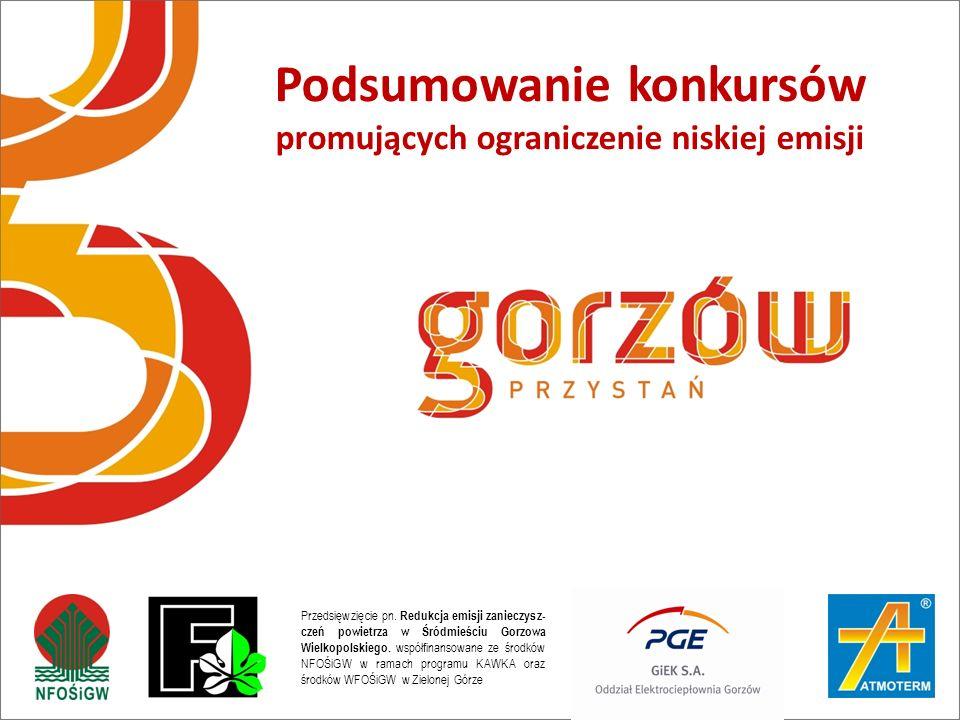 Przedsięwzięcie pn. Redukcja emisji zanieczysz- czeń powietrza w Śródmieściu Gorzowa Wielkopolskiego. współfinansowane ze środków NFOŚiGW w ramach pro