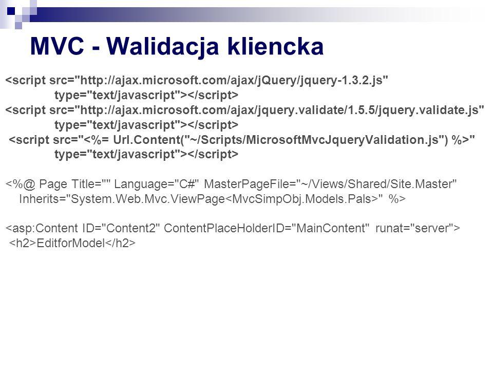 MVC - Walidacja kliencka type= text/javascript > <%@ Page Title= Language= C# MasterPageFile= ~/Views/Shared/Site.Master Inherits= System.Web.Mvc.ViewPage %> EditforModel