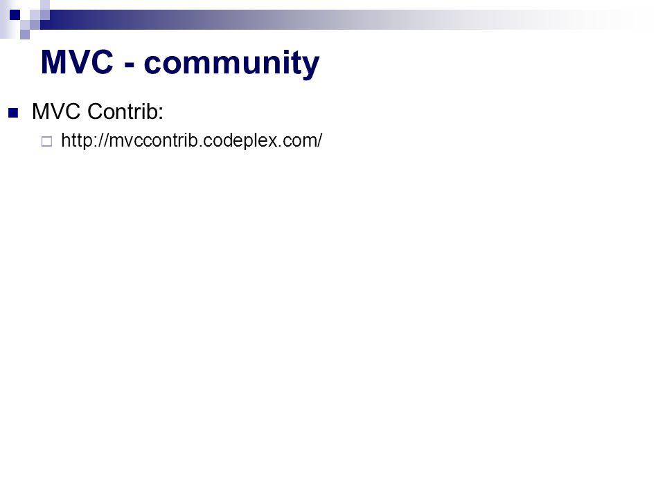 MVC - community MVC Contrib:  http://mvccontrib.codeplex.com/