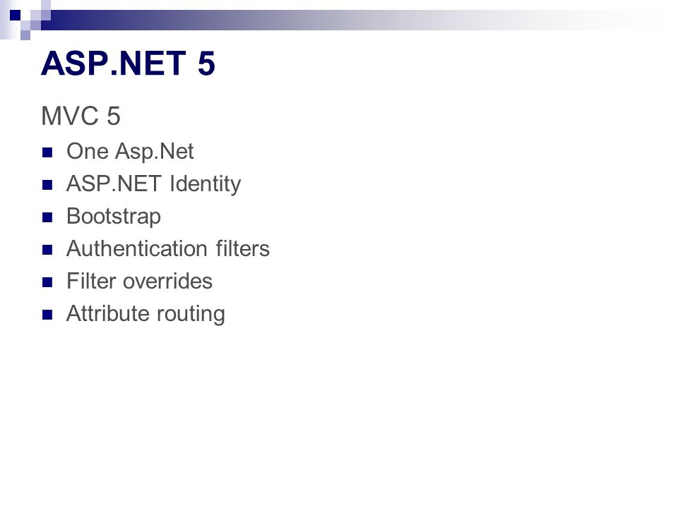 ASP.NET 5 MVC 5 One Asp.Net ASP.NET Identity Bootstrap Authentication filters Filter overrides Attribute routing