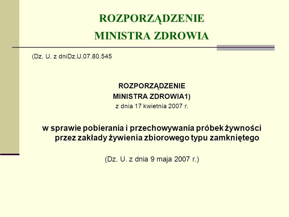ROZPORZĄDZENIE MINISTRA ZDROWIA (Dz. U. z dniDz.U.07.80.545 ROZPORZĄDZENIE MINISTRA ZDROWIA1) z dnia 17 kwietnia 2007 r. w sprawie pobierania i przech