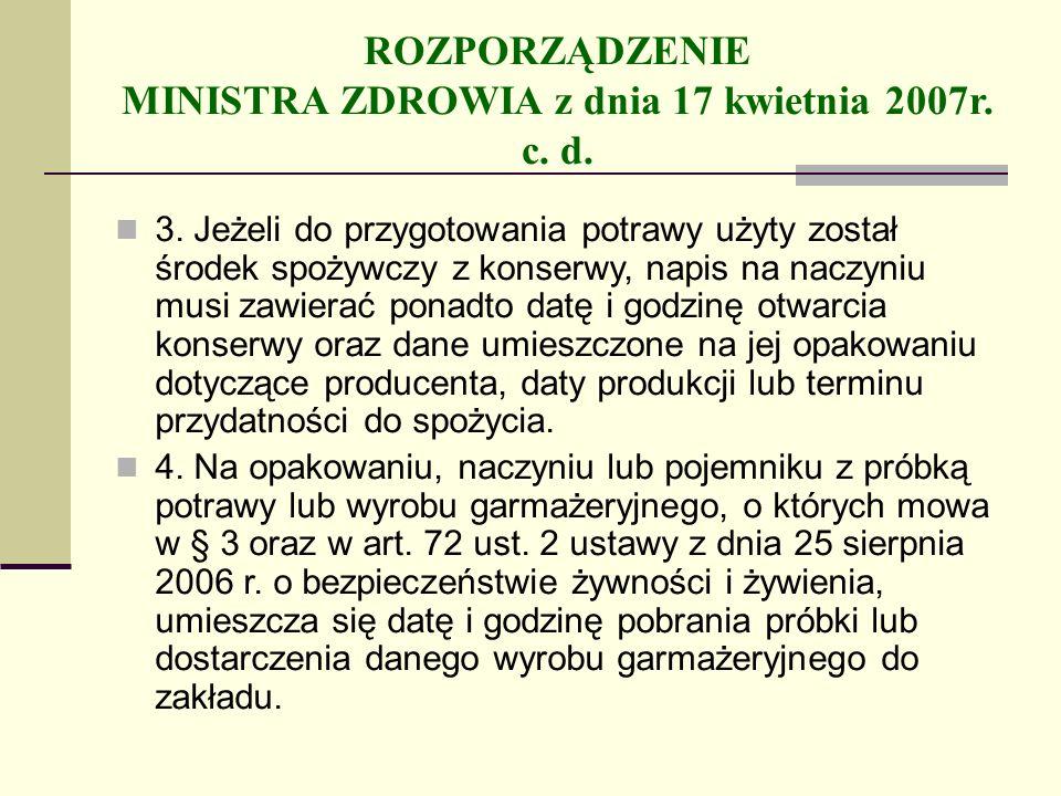 ROZPORZĄDZENIE MINISTRA ZDROWIA z dnia 17 kwietnia 2007r. c. d. 3. Jeżeli do przygotowania potrawy użyty został środek spożywczy z konserwy, napis na