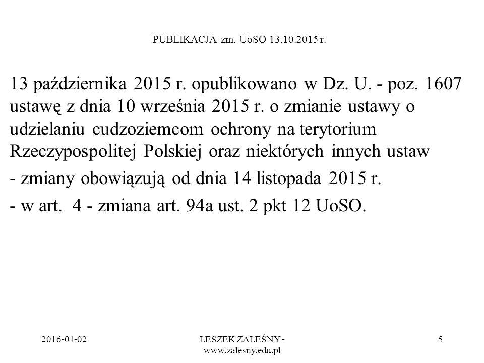 2016-01-02LESZEK ZALEŚNY - www.zalesny.edu.pl 5 PUBLIKACJA zm. UoSO 13.10.2015 r. 13 października 2015 r. opublikowano w Dz. U. - poz. 1607 ustawę z d