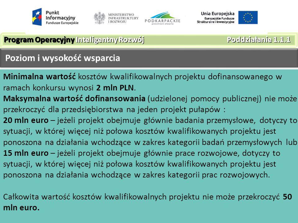 Minimalna wartość kosztów kwalifikowalnych projektu dofinansowanego w ramach konkursu wynosi 2 mln PLN.