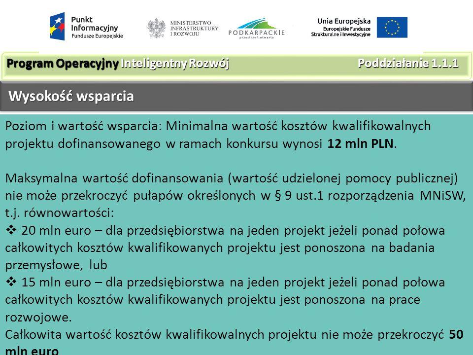 Poziom i wartość wsparcia: Minimalna wartość kosztów kwalifikowalnych projektu dofinansowanego w ramach konkursu wynosi 12 mln PLN.