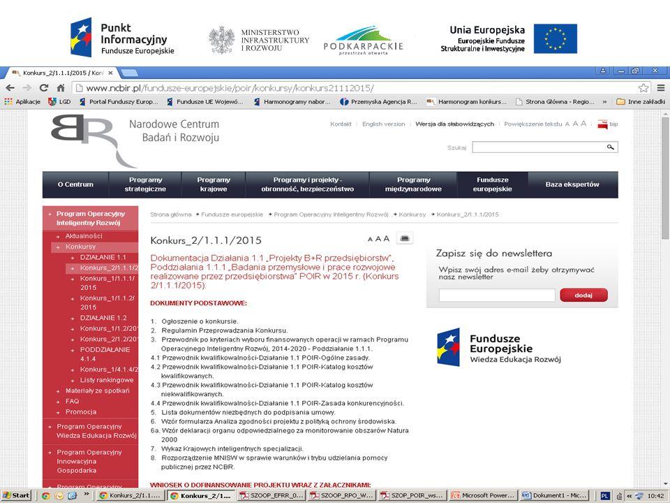 Kontakt: Pytania dotyczące aplikowania o środki w ramach Działania 1.1, Poddziałanie 1.1.1 PO IR można przesyłać na adres e-mail: konkurs1.1.1.MSP@ncbr.gov.pl Dodatkowe informacje o konkursie znajdują się na stronie internetowej Narodowego Centrum Badań i Rozwoju: www.ncbr.gov.pl, zakładka Funduszeeuropejskie/POIR/Konkursy/Konkurs 1/1.1.1/2015 Program Operacyjny Inteligentny Rozwój Poddziałanie 1.1.1 Wątpliwości i zapytania Wątpliwości i zapytania