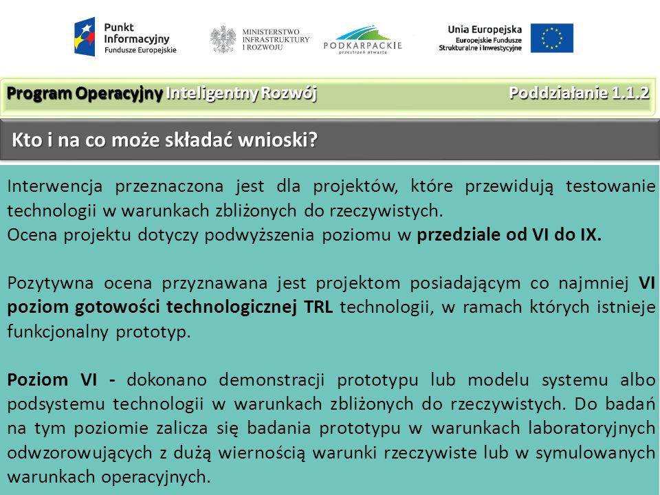 Interwencja przeznaczona jest dla projektów, które przewidują testowanie technologii w warunkach zbliżonych do rzeczywistych.