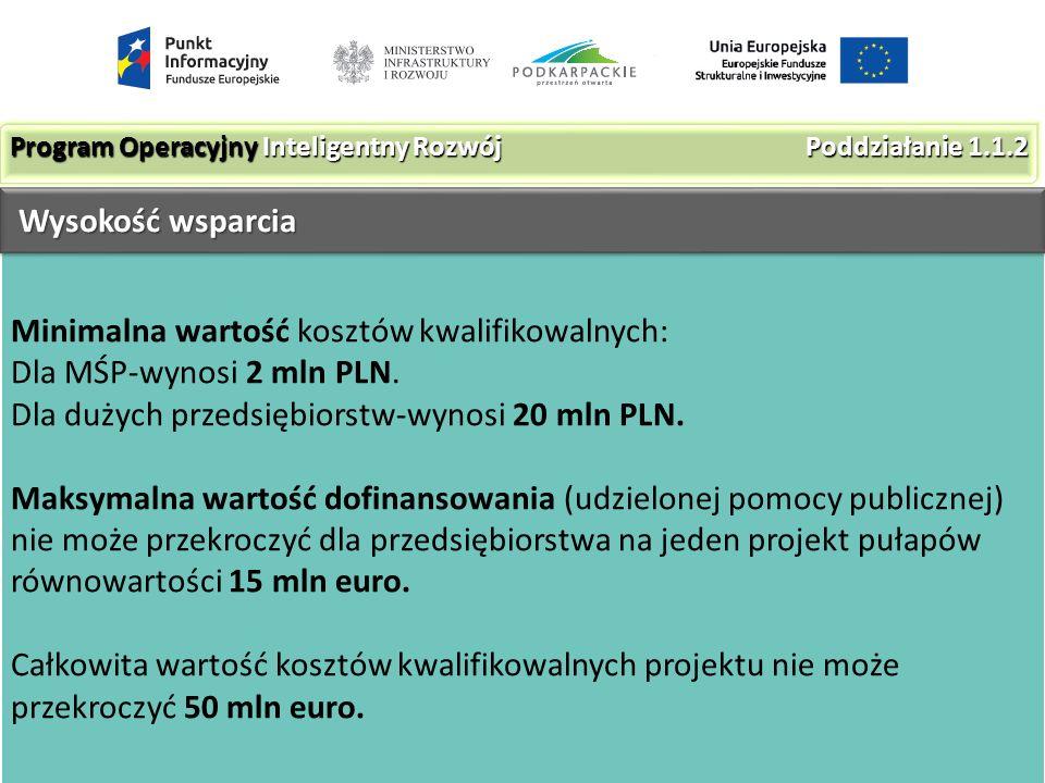 Minimalna wartość kosztów kwalifikowalnych: Dla MŚP-wynosi 2 mln PLN.