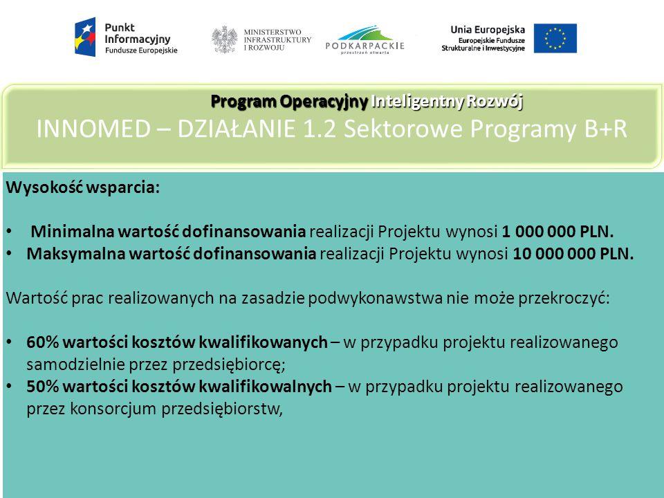 Wysokość wsparcia: Minimalna wartość dofinansowania realizacji Projektu wynosi 1 000 000 PLN.