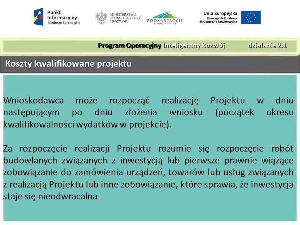 Koszty kwalifikowane projektu Koszty kwalifikowane projektu Wnioskodawca może rozpocząć realizację Projektu w dniu następującym po dniu złożenia wniosku (początek okresu kwalifikowalności wydatków w projekcie).