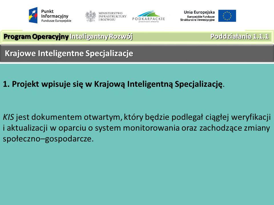 1. Projekt wpisuje się w Krajową Inteligentną Specjalizację.