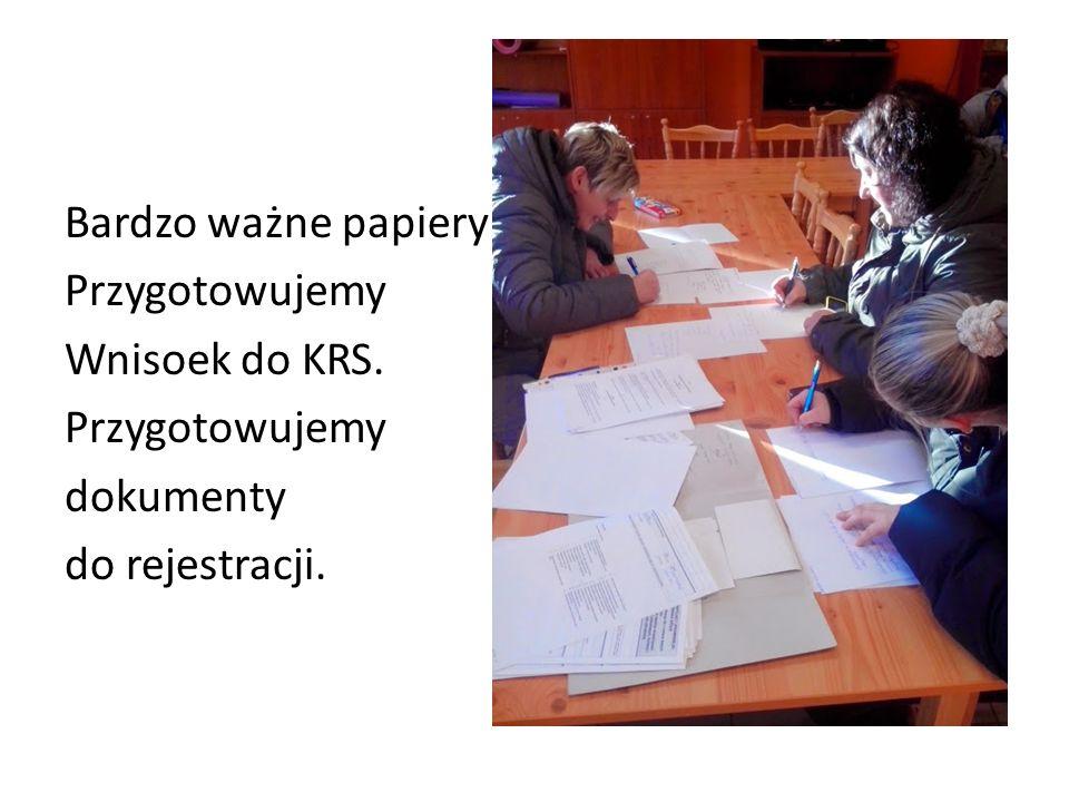 Bardzo ważne papiery Przygotowujemy Wnisoek do KRS. Przygotowujemy dokumenty do rejestracji.