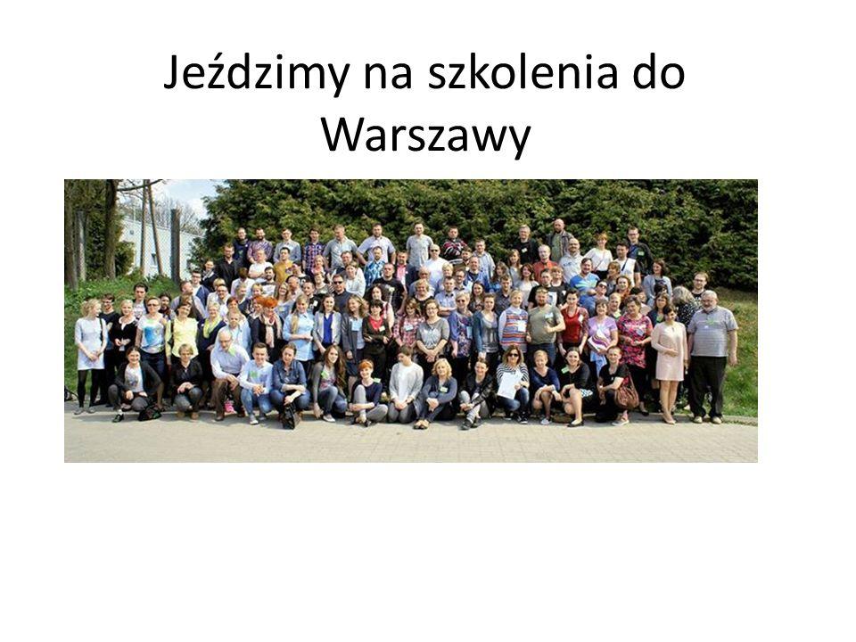 Jeździmy na szkolenia do Warszawy
