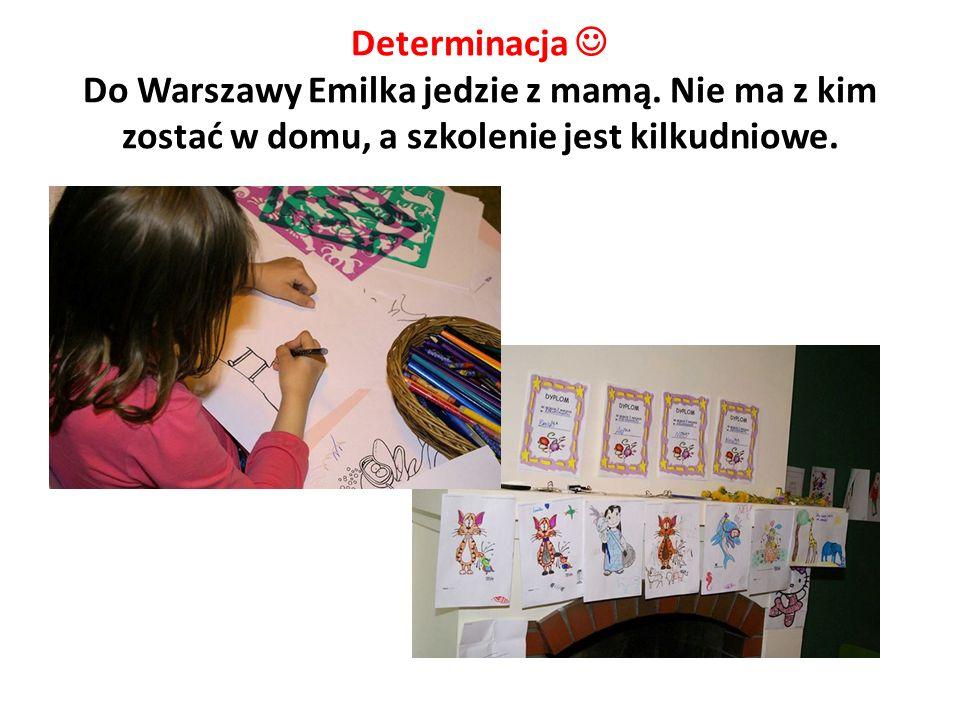 Determinacja Do Warszawy Emilka jedzie z mamą.