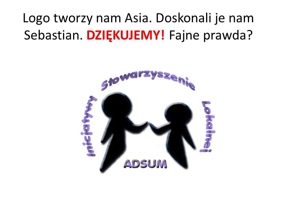 Logo tworzy nam Asia. Doskonali je nam Sebastian. DZIĘKUJEMY! Fajne prawda