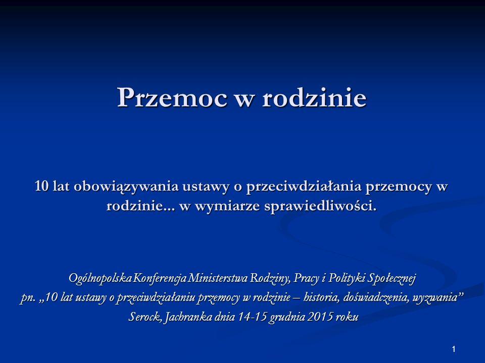 Orzecznictwo w zakresie art.207 § 1 kk 1. W 2014 roku w Sądach Rejonowych w Polsce osądzono z art.