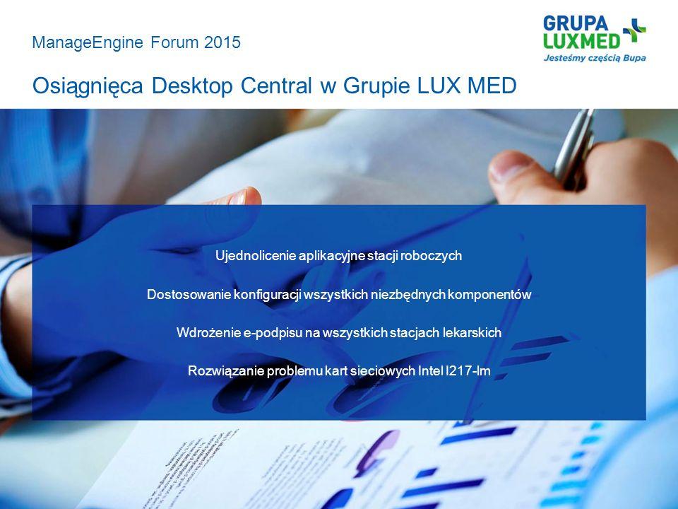 Ujednolicenie aplikacyjne stacji roboczych Dostosowanie konfiguracji wszystkich niezbędnych komponentów Wdrożenie e-podpisu na wszystkich stacjach lek