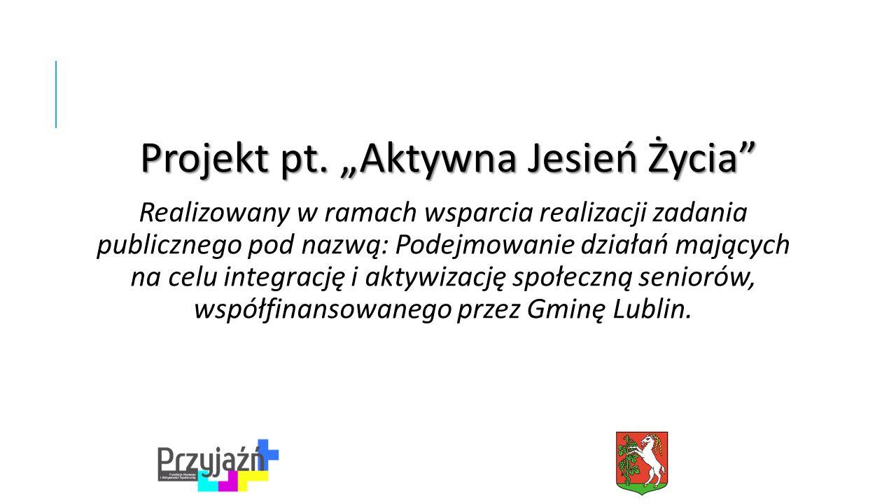 "Projekt pt. ""Aktywna Jesień Życia Projekt pt."