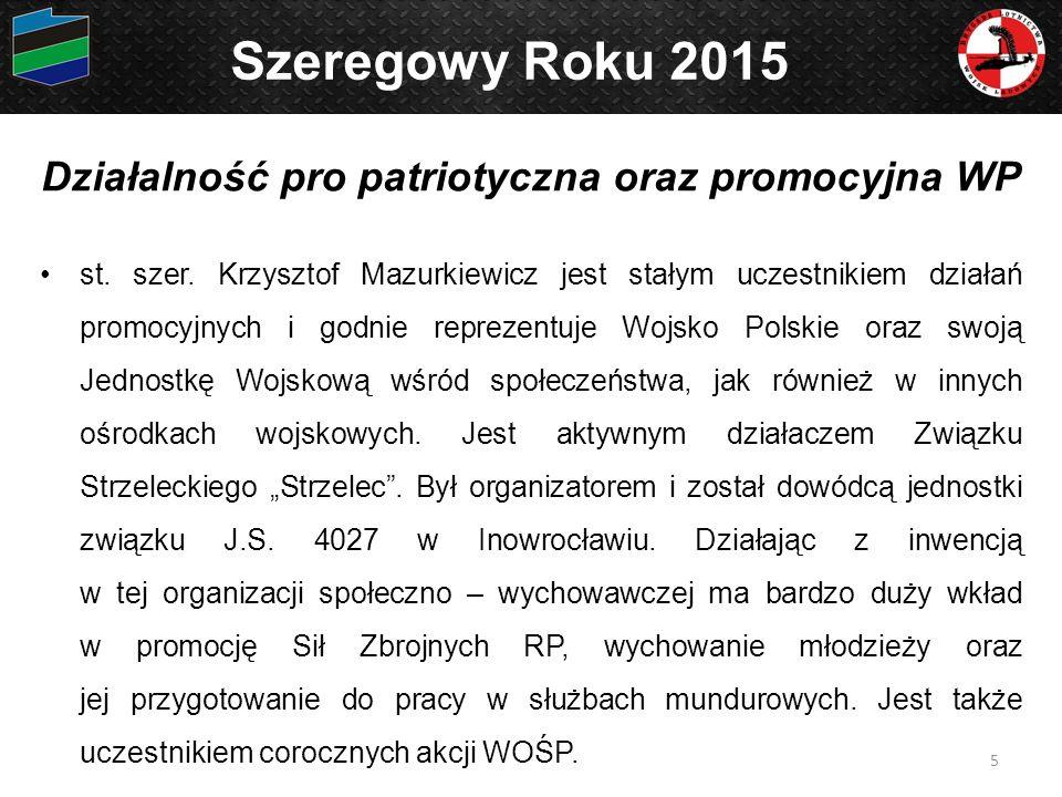 Działalność pro patriotyczna oraz promocyjna WP st. szer. Krzysztof Mazurkiewicz jest stałym uczestnikiem działań promocyjnych i godnie reprezentuje W