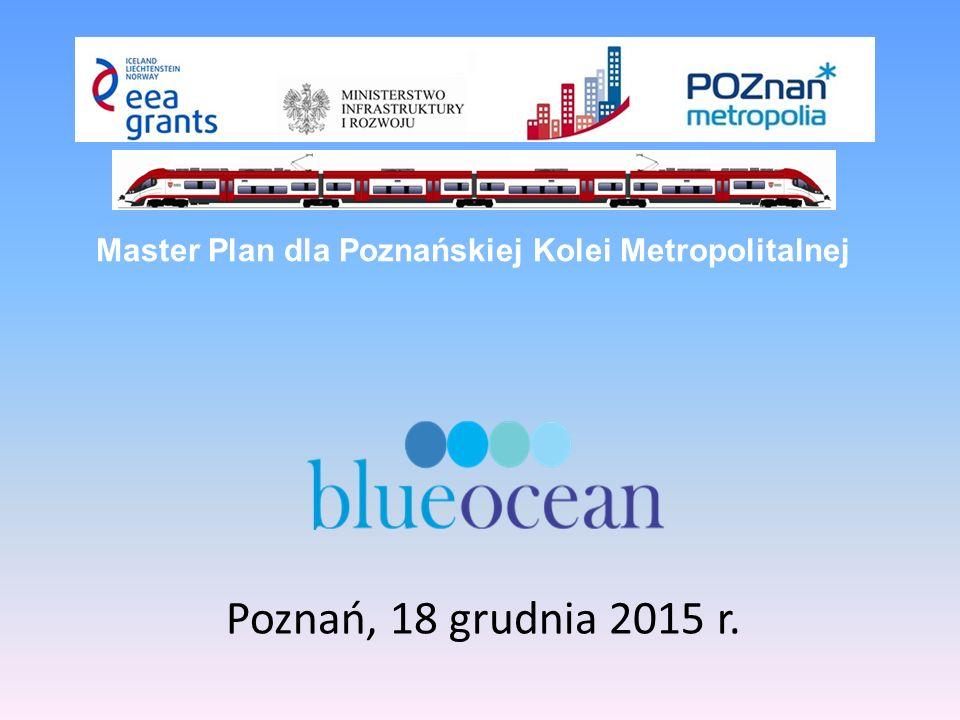 Poznań, 18 grudnia 2015 r. Master Plan dla Poznańskiej Kolei Metropolitalnej