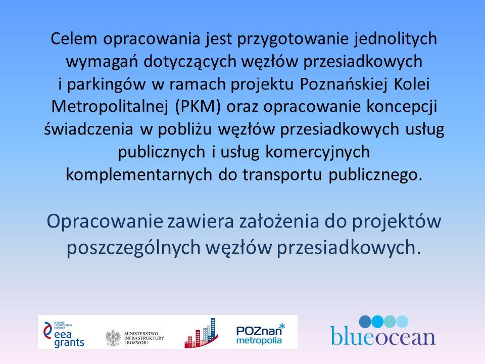 Celem opracowania jest przygotowanie jednolitych wymagań dotyczących węzłów przesiadkowych i parkingów w ramach projektu Poznańskiej Kolei Metropolitalnej (PKM) oraz opracowanie koncepcji świadczenia w pobliżu węzłów przesiadkowych usług publicznych i usług komercyjnych komplementarnych do transportu publicznego.