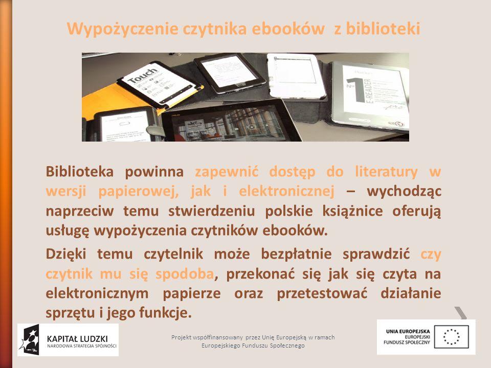 Wypożyczenie czytnika ebooków z biblioteki Biblioteka powinna zapewnić dostęp do literatury w wersji papierowej, jak i elektronicznej – wychodząc napr