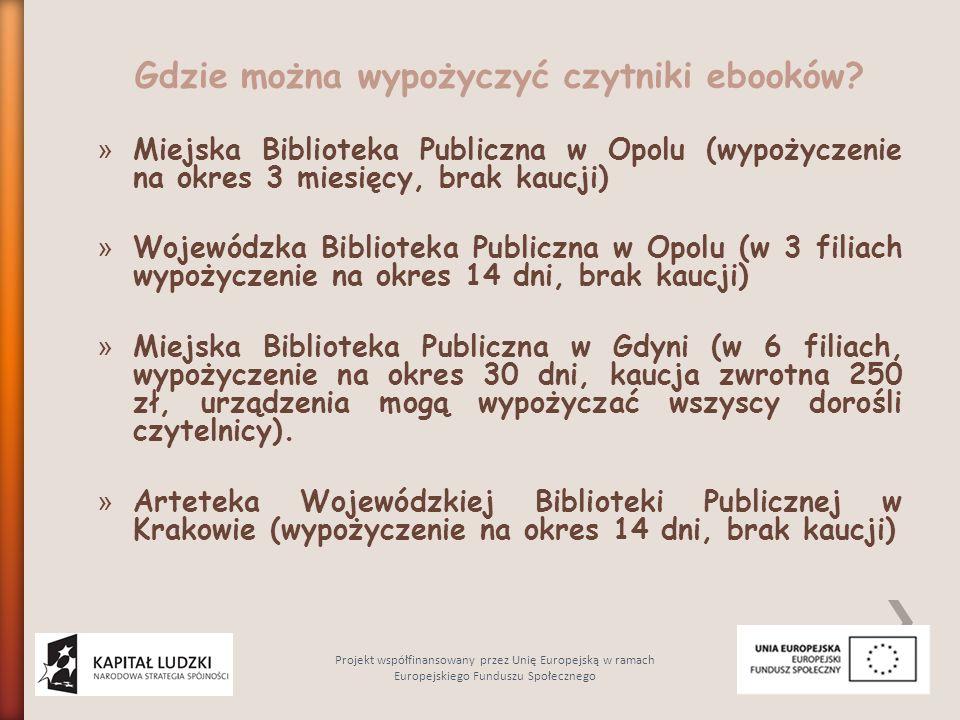 Gdzie można wypożyczyć czytniki ebooków? » Miejska Biblioteka Publiczna w Opolu (wypożyczenie na okres 3 miesięcy, brak kaucji) » Wojewódzka Bibliotek
