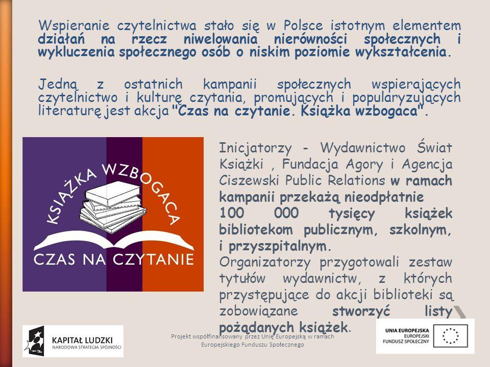 Wspieranie czytelnictwa stało się w Polsce istotnym elementem działań na rzecz niwelowania nierówności społecznych i wykluczenia społecznego osób o ni