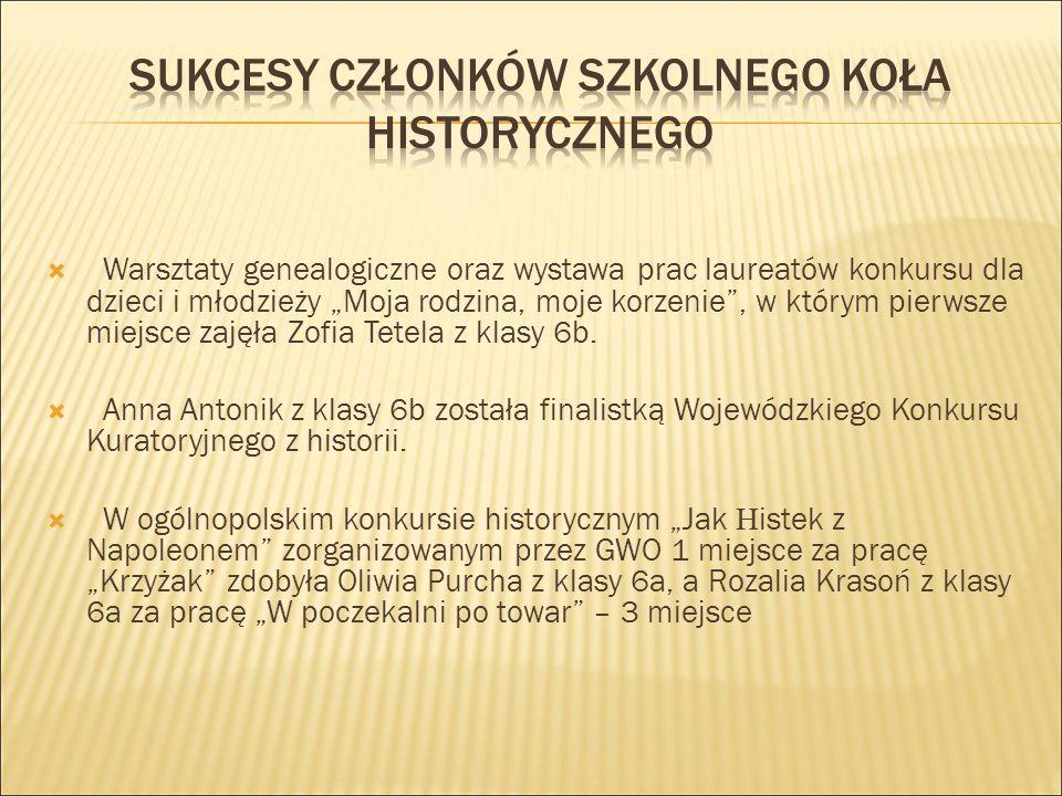 """ Warsztaty genealogiczne oraz wystawa prac laureatów konkursu dla dzieci i młodzieży """"Moja rodzina, moje korzenie , w którym pierwsze miejsce zajęła Zofia Tetela z klasy 6b."""