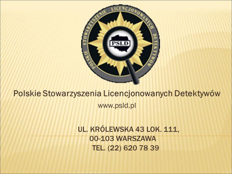 Polskie Stowarzyszenia Licencjonowanych Detektywów www.psld.pl