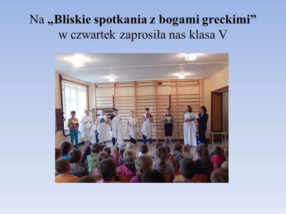 "Na ""Bliskie spotkania z bogami greckimi w czwartek zaprosiła nas klasa V"