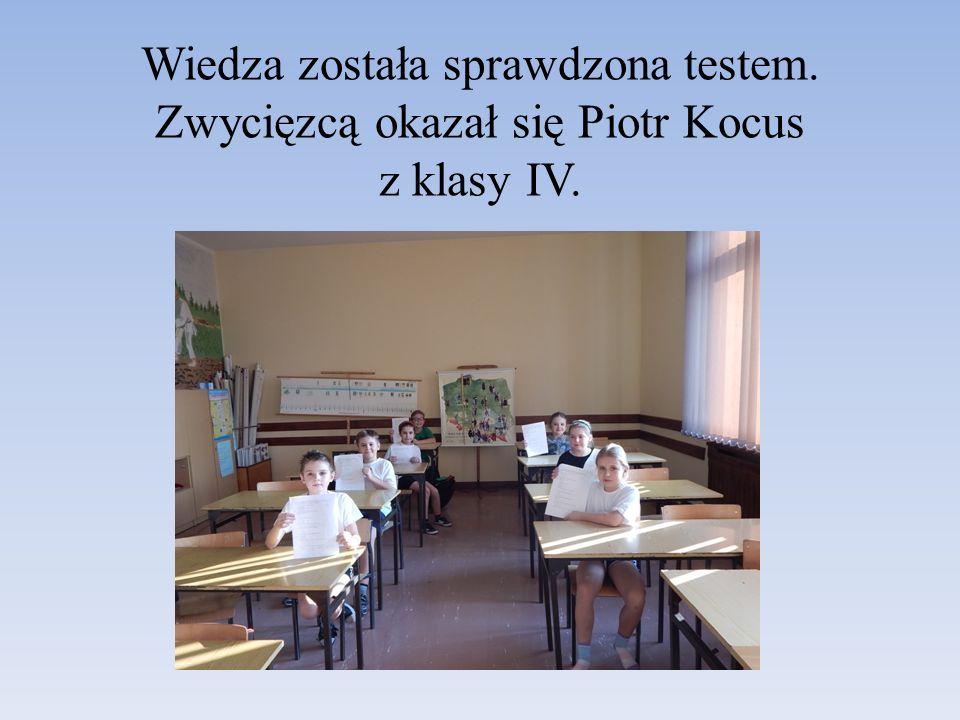 Wiedza została sprawdzona testem. Zwycięzcą okazał się Piotr Kocus z klasy IV.