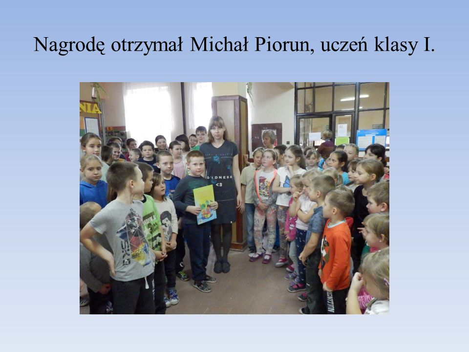 Nagrodę otrzymał Michał Piorun, uczeń klasy I.
