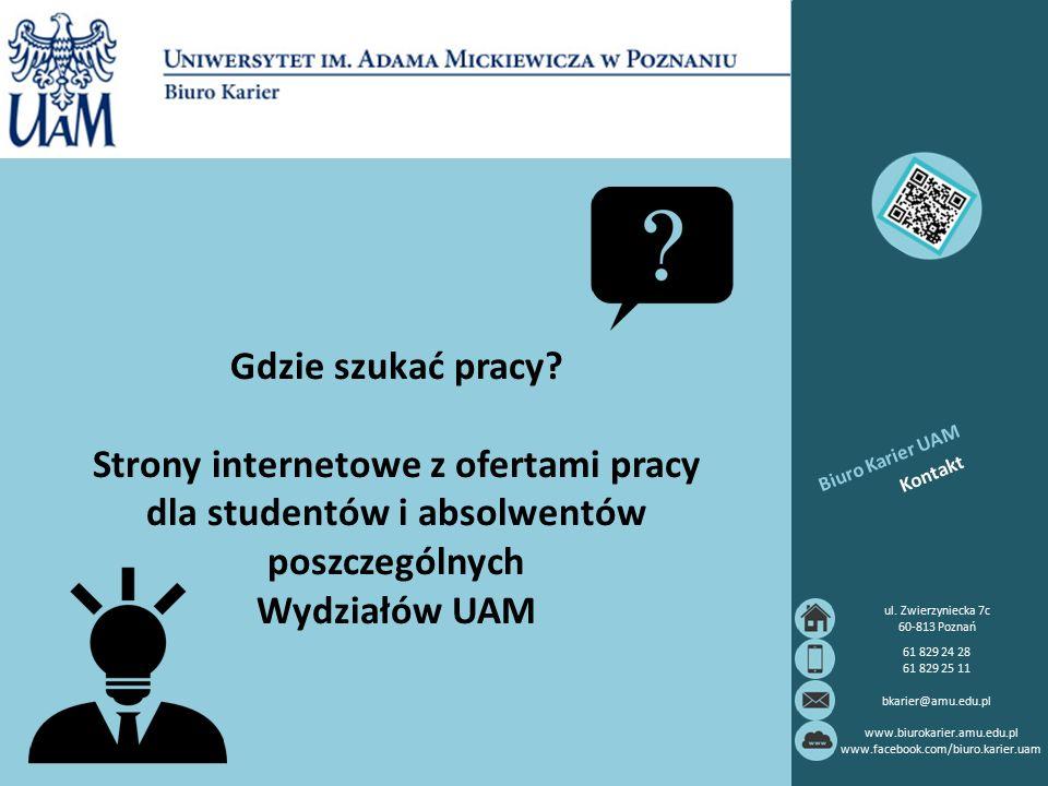Wydział Nauk Społecznych Psychologia: http://www.psycholodzy.pl/ofertypracy?filter0=&filter1=13 http://www.psychopraca.net/ Praca w kulturze: http://www.zarzadzaniekultura.pl/praca-najnowsze- oferty/ogloszenia/praca http://www.platformakultury.pl/artykuly/134649--nabor-do- projektu-staze-w-instytucjach-kultury--edycja-wiosenna-2015-.html http://skutecznihumanisci.pl/