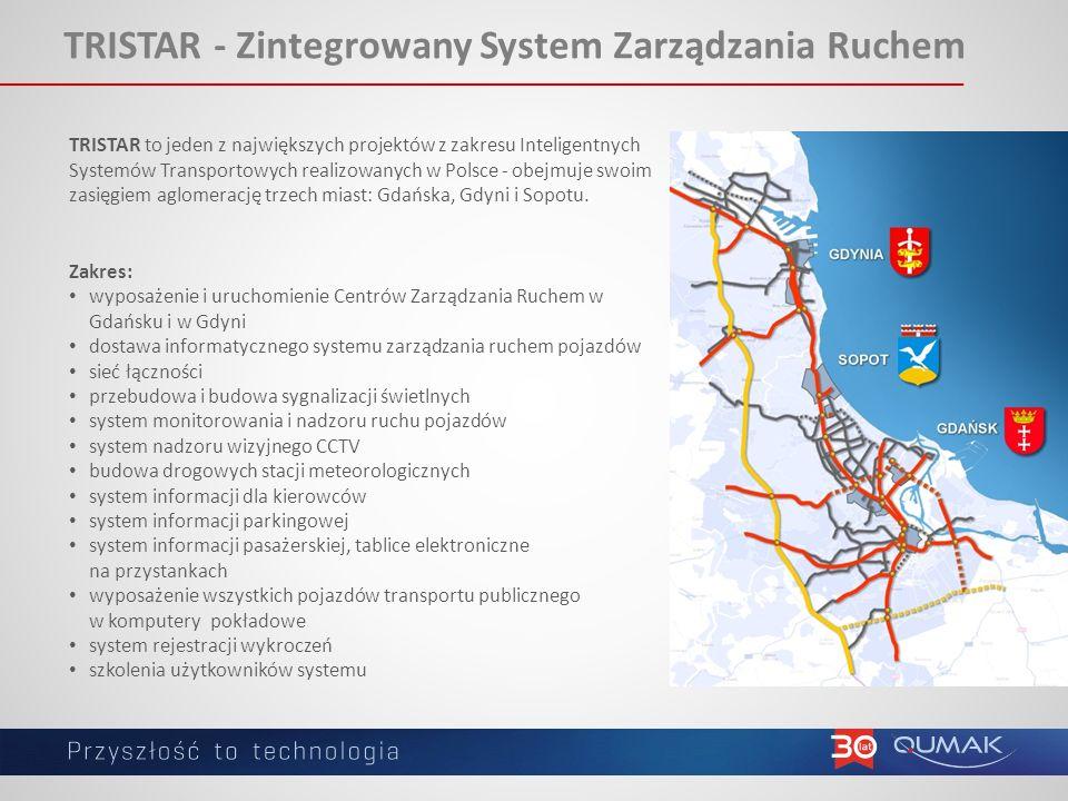 TRISTAR - Zintegrowany System Zarządzania Ruchem TRISTAR to jeden z największych projektów z zakresu Inteligentnych Systemów Transportowych realizowanych w Polsce - obejmuje swoim zasięgiem aglomerację trzech miast: Gdańska, Gdyni i Sopotu.