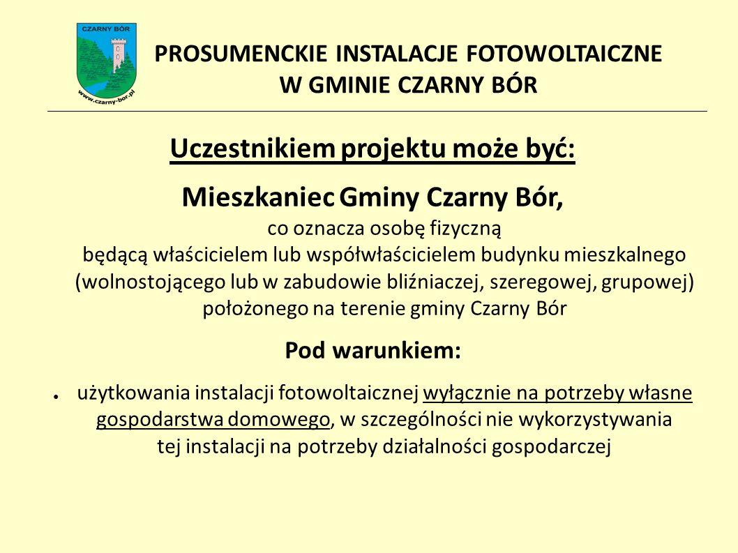 Uczestnikiem projektu może być: Mieszkaniec Gminy Czarny Bór, co oznacza osobę fizyczną będącą właścicielem lub współwłaścicielem budynku mieszkalnego (wolnostojącego lub w zabudowie bliźniaczej, szeregowej, grupowej) położonego na terenie gminy Czarny Bór Pod warunkiem: ● użytkowania instalacji fotowoltaicznej wyłącznie na potrzeby własne gospodarstwa domowego, w szczególności nie wykorzystywania tej instalacji na potrzeby działalności gospodarczej PROSUMENCKIE INSTALACJE FOTOWOLTAICZNE W GMINIE CZARNY BÓR