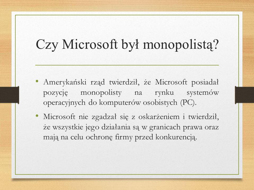 Czy Microsoft był monopolistą.