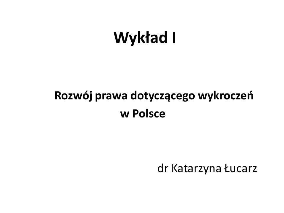 Wykład I Rozwój prawa dotyczącego wykroczeń w Polsce dr Katarzyna Łucarz