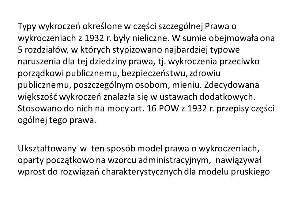 Typy wykroczeń określone w części szczególnej Prawa o wykroczeniach z 1932 r. były nieliczne. W sumie obejmowała ona 5 rozdziałów, w których stypizowa