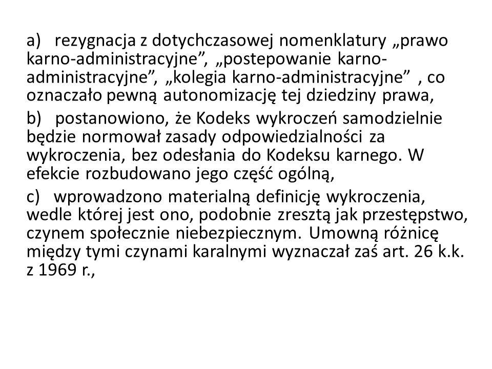 """a) rezygnacja z dotychczasowej nomenklatury """"prawo karno-administracyjne"""", """"postepowanie karno- administracyjne"""", """"kolegia karno-administracyjne"""", co"""