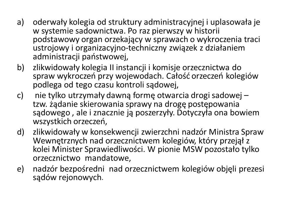 a)oderwały kolegia od struktury administracyjnej i uplasowała je w systemie sadownictwa. Po raz pierwszy w historii podstawowy organ orzekający w spra