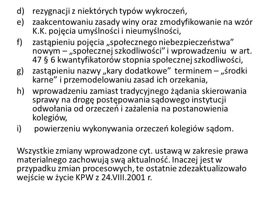 d)rezygnacji z niektórych typów wykroczeń, e)zaakcentowaniu zasady winy oraz zmodyfikowanie na wzór K.K.